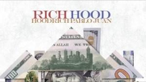 Rich Hood BY Hoodrich Pablo Juan